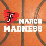 FfF March Madness